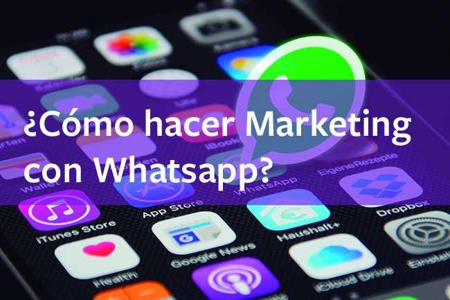¿Cómo hacer marketing con WhatsApp?